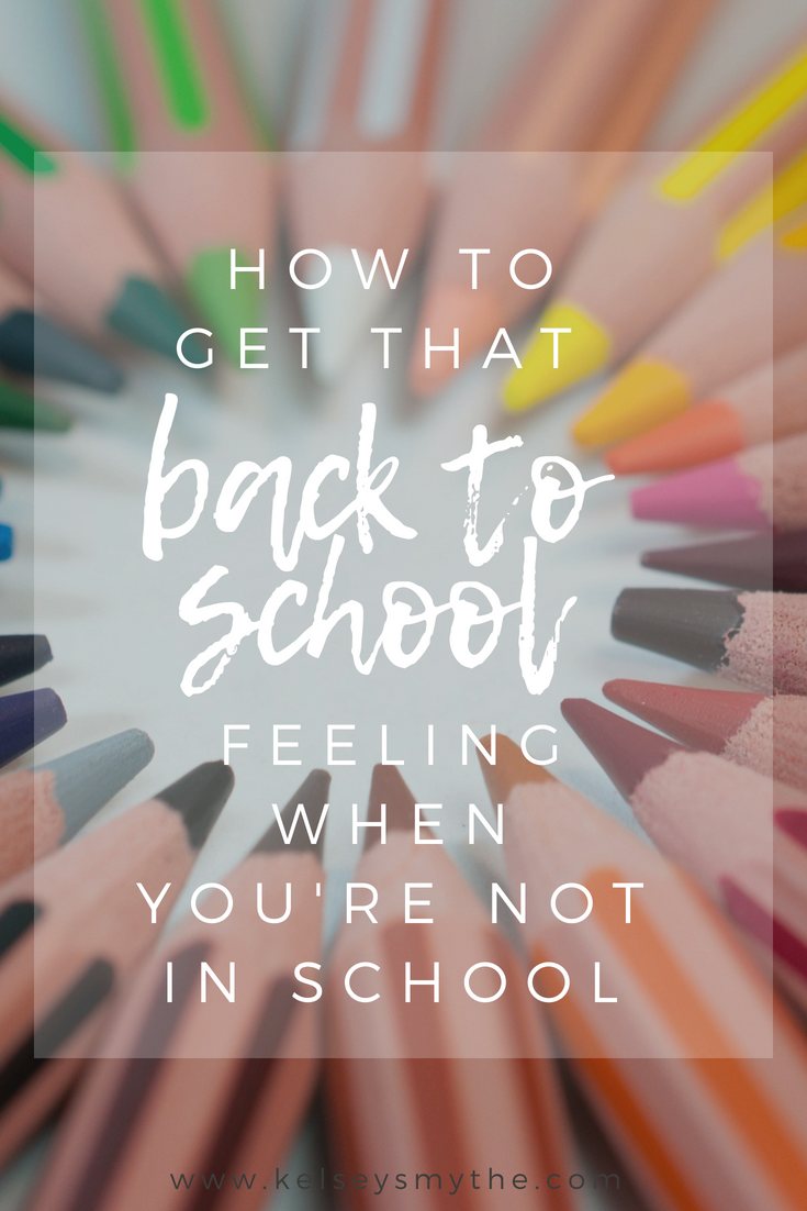 How to get that Back to School feeling when you aren't in school anymore - Getting Back into a Routine, set learning goals, and prepare for the fall season | www.kelseysmythe.com