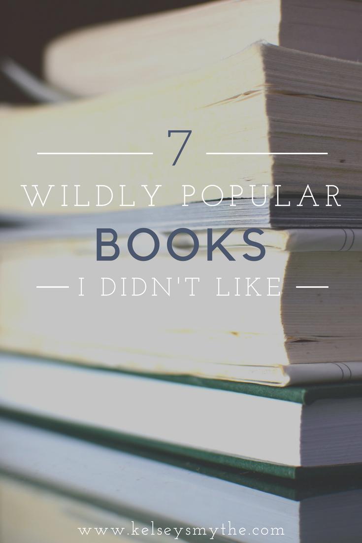 7 Really Popular Books I Didn T Like Kelsey Smythe